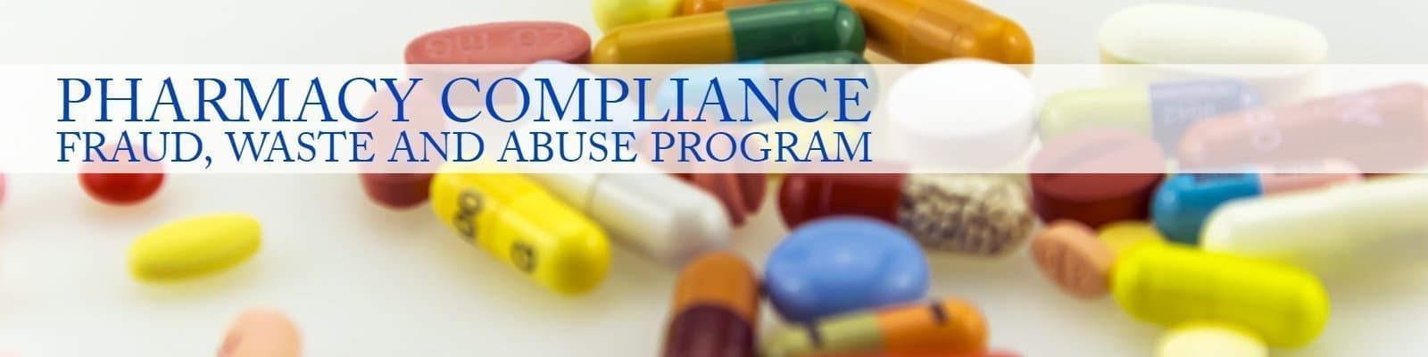 Pharmmacy FWA, Pharmacy fraud waste and abuse program, pharmacy compliance program, independent pharmacy regulatory compliance