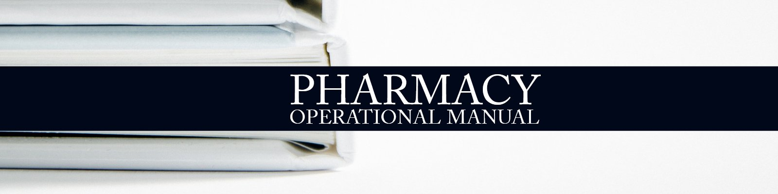 PHARMACY OPERATIONAL MANUAL, PHARMACY COMPLIANCE, PHARMACY OPERATIONS, HELP RUNNING MY PHARMACY, HOW TO RUN A PHARMACY